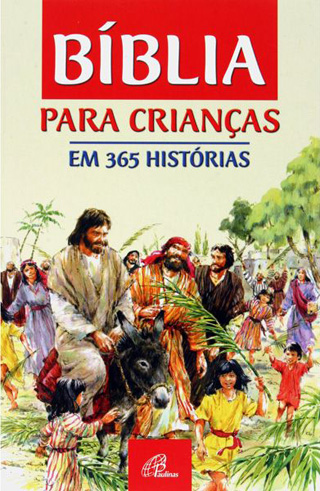 biblia para criancas - Bíblia para crianças em 365 histórias