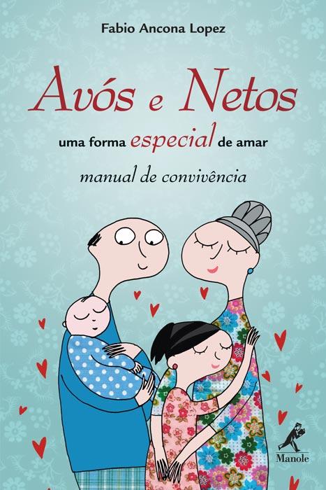 avos e netos uma forma especial de amar - Livros que ensinam Pais a conversarem com os Filhos