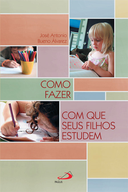como fazer com que seu filho estude - Livros que ensinam Pais a conversarem com os Filhos