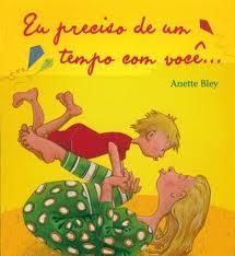 eu preciso de um tempo com voce - Livros que ensinam Pais a conversarem com os Filhos