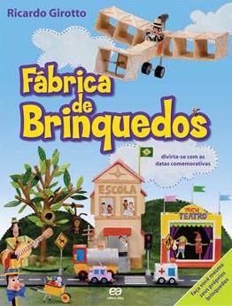 livro fabrica de brinquedos - Fábrica de Brinquedos de Ricardo Girotto