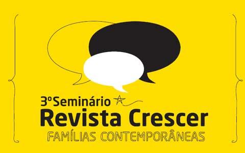 seminario revista crescer - Seminário Revista Crescer - Famílias Contemporâneas