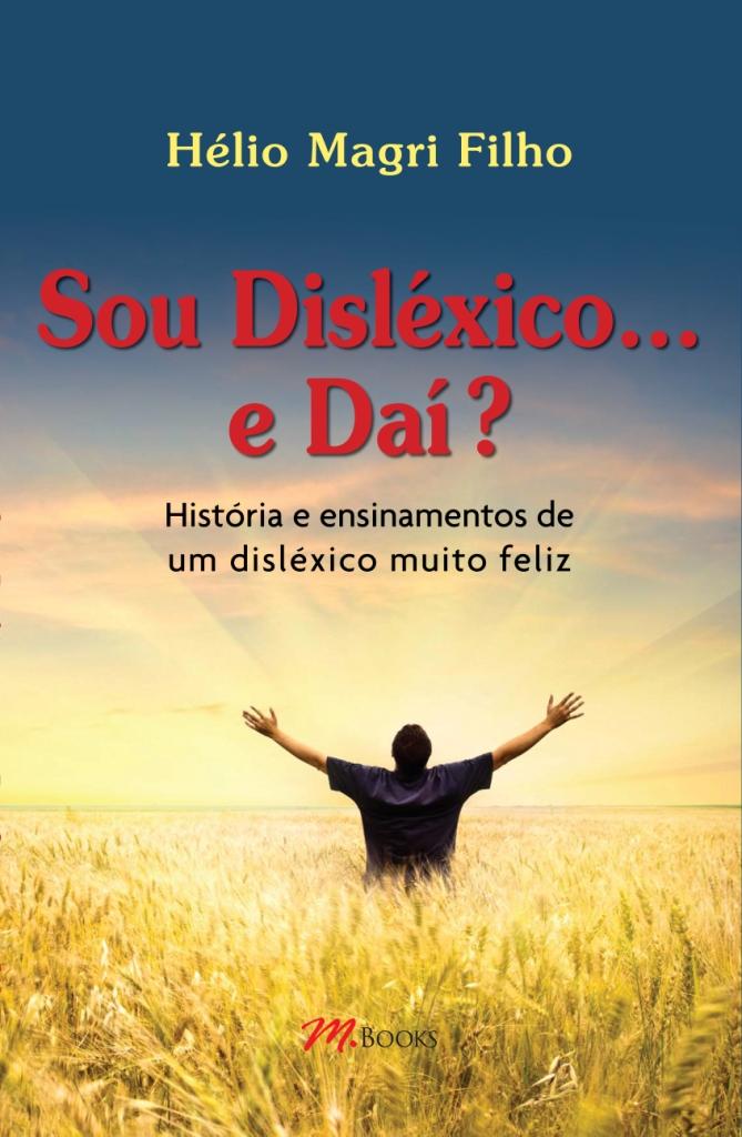 Sou dislexo e dai1 - O que é Dislexia - Entrevista com Hélio Magri Filho