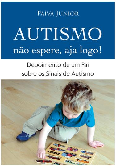 livro autismo - Autismo - Não espere, aja logo!