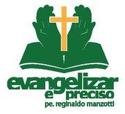 evangelizar e preciso - Associação Evangelizar é Preciso - Padre Reginaldo Manzotti
