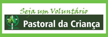 pastoral da crianca seja voluntario - Pastoral da Criança