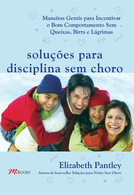 Solucoes para Disciplina sem choro - Soluções para Disciplina sem Choro