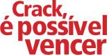 enfrentando o crack - Enfrentando o Crack - Ajude a divulgar