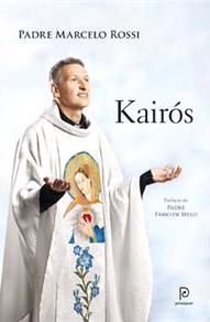 Kairós - o Tempo de Deus - Pe. Marcelo Rossi