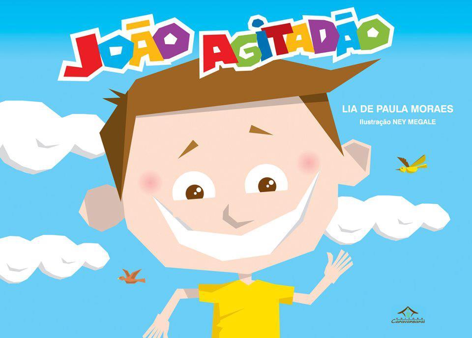 João Agitadão - Livro ajuda elevar a autoestima das crianças hiperativas