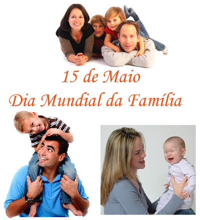 Feliz Dia Mundial da Família
