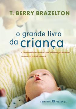 O Grande Livro da Criança (Editorial Presença) de T. Berry Brazelton