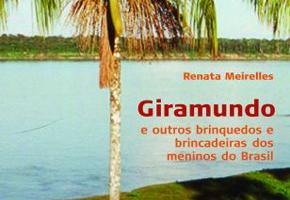 Livro - Giramundo e outros brinquedos e brincadeiras dos meninos do Brasil