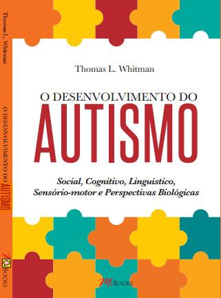 o desenvolvimento do autismo - O Desenvolvimento do AUTISMO