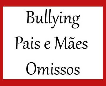 bullying-pais-maes-omissos