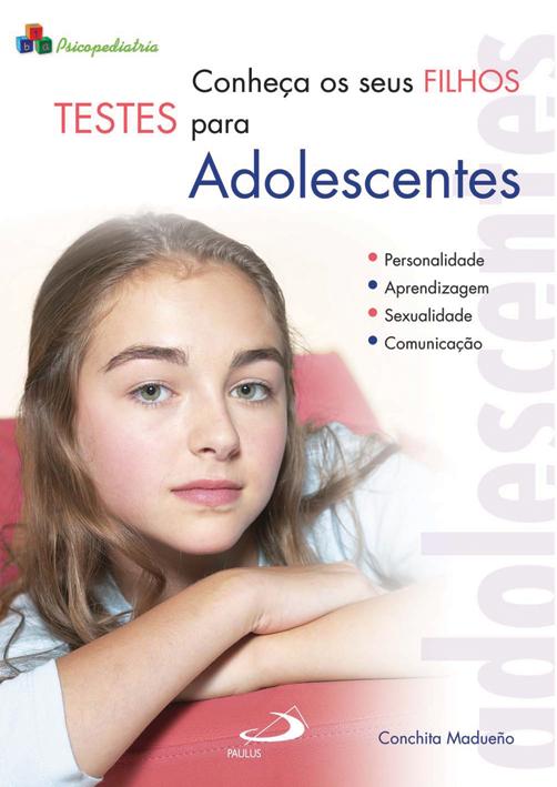 conheca seus filhos testes para adolescentes - Conheça seus filhos - Testes para Adolescentes