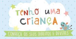 Tenho uma criança - Conheça seus direitos e deveres em Portugal